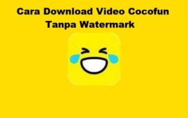 Cara Download Video Cocofun Tanpa Watermark