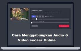 Cara Menggabungkan Audio & Video secara Online