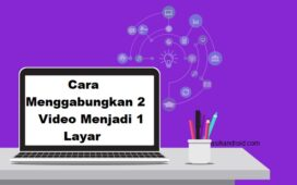 Cara Menggabungkan 2 Video Menjadi 1 Layar